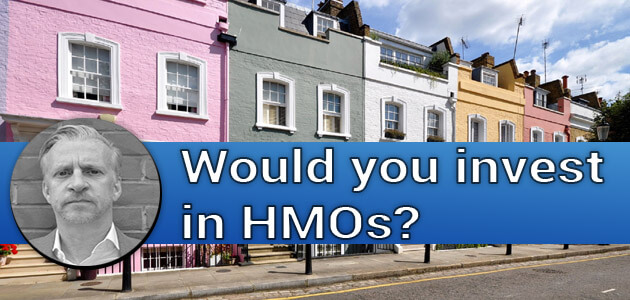 Would you invest in HMOs?